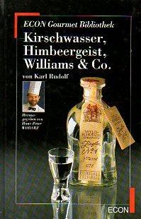 Kirschwasser, Himbeergeist, Williams und Co. (...