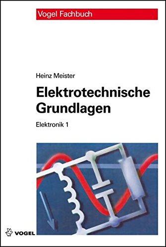 Elektrotechnische Grundlagen: Mit...