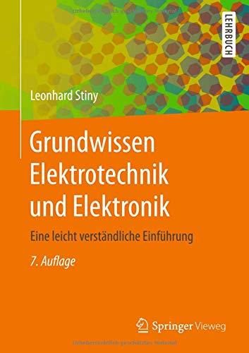 Grundwissen Elektrotechnik und Elektronik: Eine...