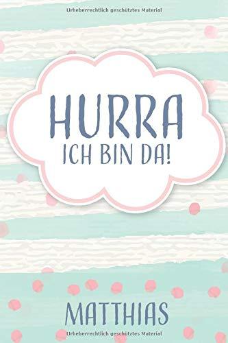 Hurra ich bin da! Matthias: Kinder Tagebuch | A5 |...