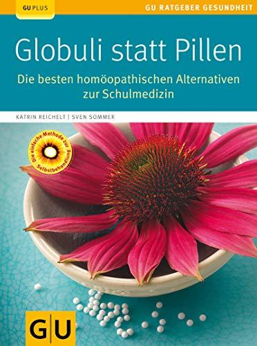 Globuli statt Pillen: Die besten homöopathischen...