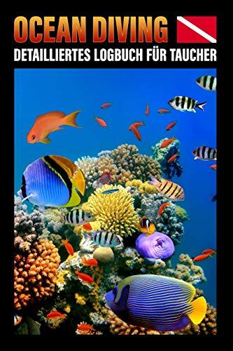 Ocean Diving Detailliertes Logbuch für Taucher:...
