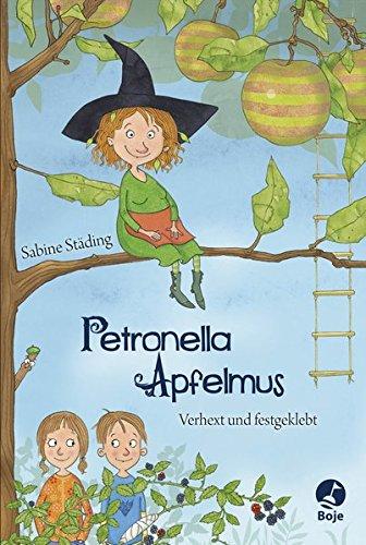 Petronella Apfelmus - Verhext und festgeklebt:...