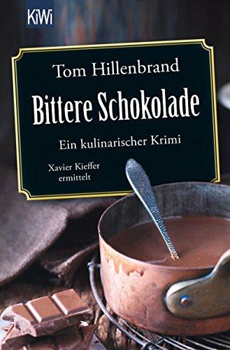 Bittere Schokolade: Ein kulinarischer Krimi....