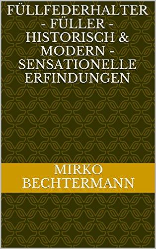 Füllfederhalter - Füller - historisch & modern -...
