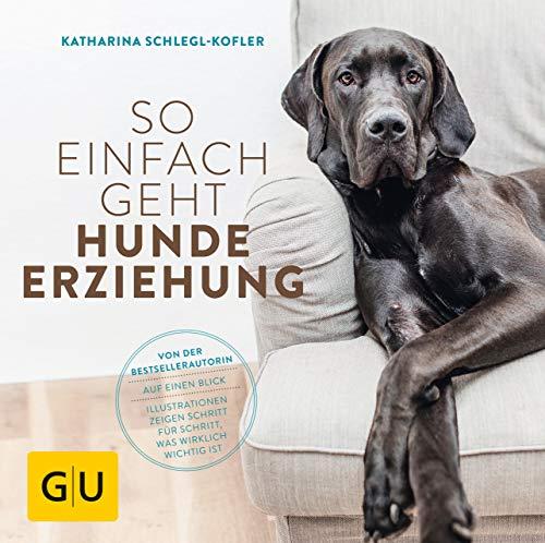 So einfach geht Hundeerziehung: Von der...