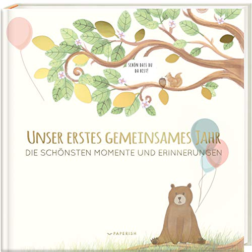 Babyalbum - UNSER ERSTES GEMEINSAMES JAHR: Die...