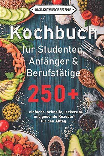 Kochbuch für Studenten, Anfänger &...