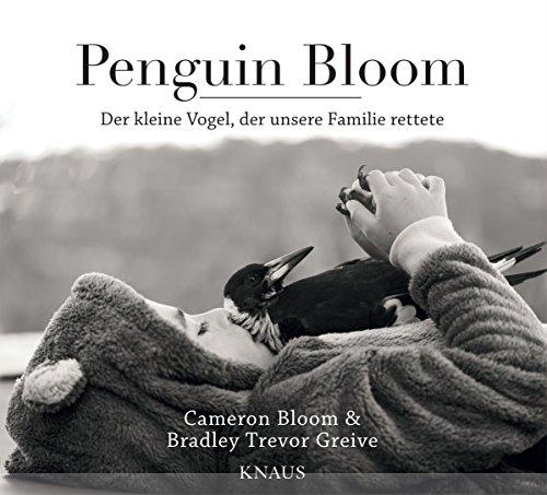 Penguin Bloom: Der kleine Vogel, der unsere...