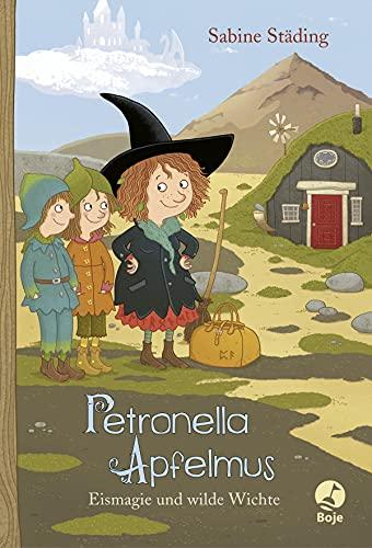 Petronella Apfelmus: Eismagie und wilde Wichte....