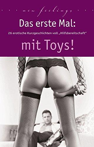 Das erste Mal: mit Toys!: 28 erotische...