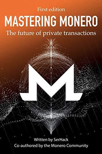 Mastering Monero: The future of private...