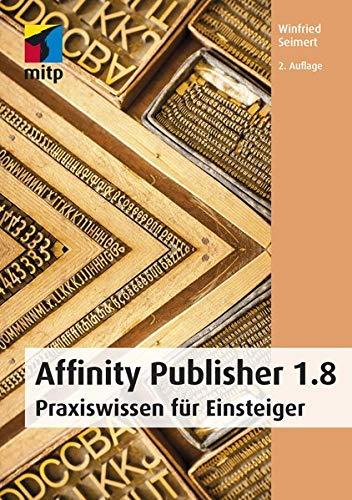 Affinity Publisher 1.8: Praxiswissen für...