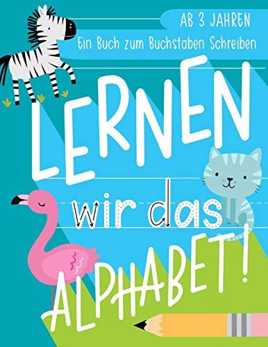 Lernen wir das Alphabet: Ein Buch zum Buchstaben...
