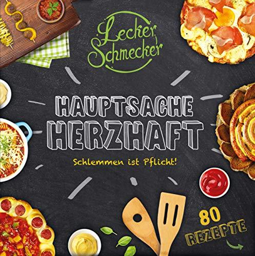 Leckerschmecker - Hauptsache Herzhaft: Schlemmen...