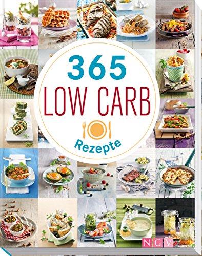 365 Low-Carb-Rezepte: Low Carb Rezepte für ein...
