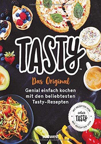 Tasty: Das Original - Genial einfach kochen mit...